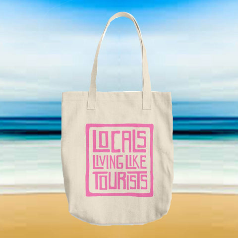 Locals Living Like Tourists New Tote