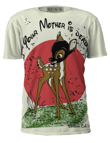 """Your Mother Is Dead"" T-Shirt"