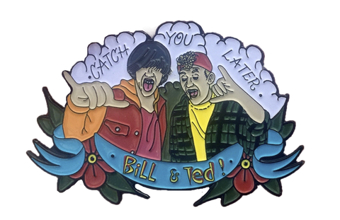 Evil Bill & Ted Oversized Pin