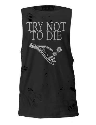 Try Not To Die Unisex Distressed Shirt