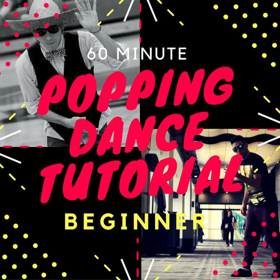 60 Minute Beginner Popping Tutorial