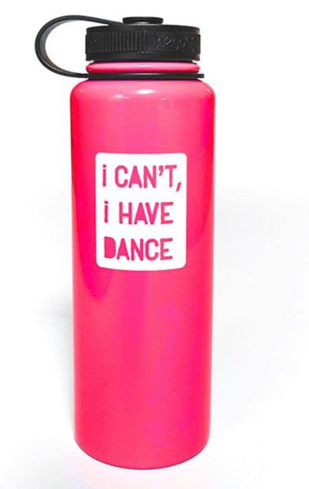 I Can't, I Have Dance Thermal Bottle