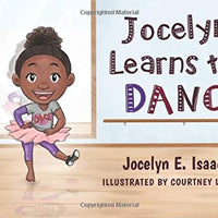 Jocelyn Learns to Dance (Coloring): Ballet, Modern, Jazz, Tap, & Hip Hop Coloring Pages