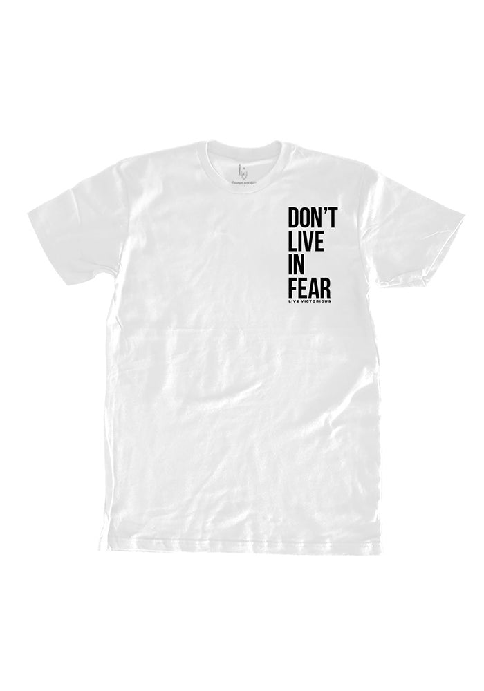 Don't Live In Fear T-Shirt - White