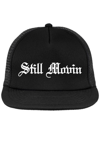 Still Movin Old English Trucker Hat - Black