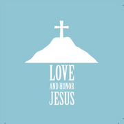 Love and Honor Jesus