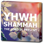 YHWH SHAMMAH - The Lord is Present