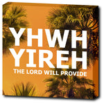 YHWH YIREH - The Lord Will Provide