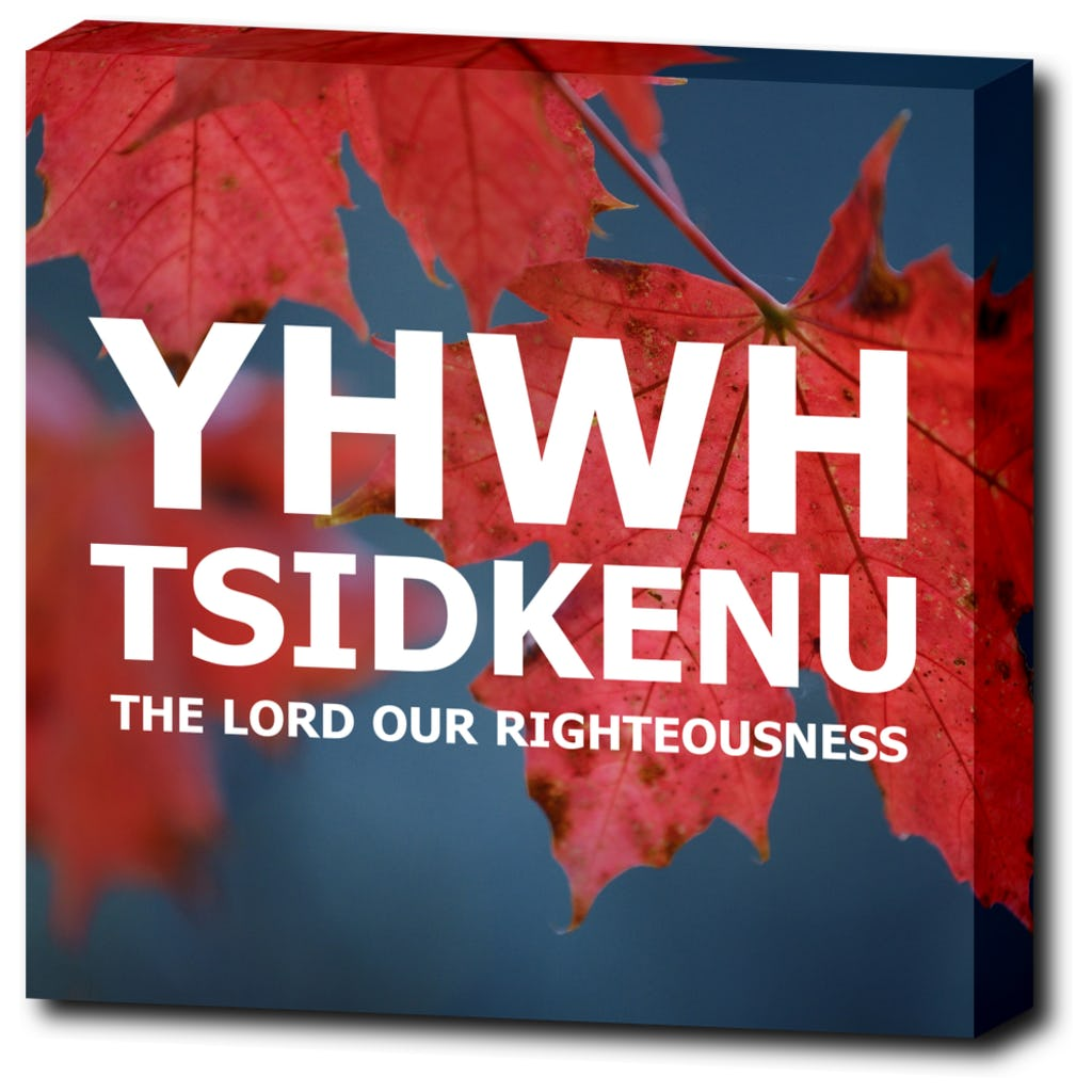 "YHWH TSIDKENU - The Lord Our Righteousess - 12""x12"" Wrapped Canvas Print"