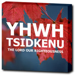 YHWH TSIDKENU - The Lord Our Righteousess