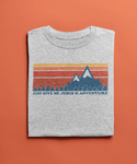 Just Give Me Jesus & Adventure Basic Tee