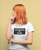 Ignorance Does Not Equal Bliss Ladies' Tee