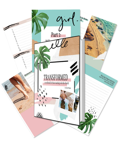 Transformed: A Workbook for Those Wanting to Be the Church