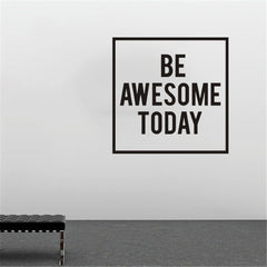 Be Awesome Today Wall Decal