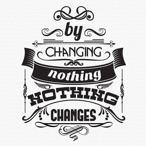 Changing Nothing Quote