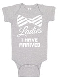 Ladies I Have Arrived Bodysuits - Aiden's Corner Baby Clothes