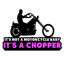 IT'S A CHOPPER