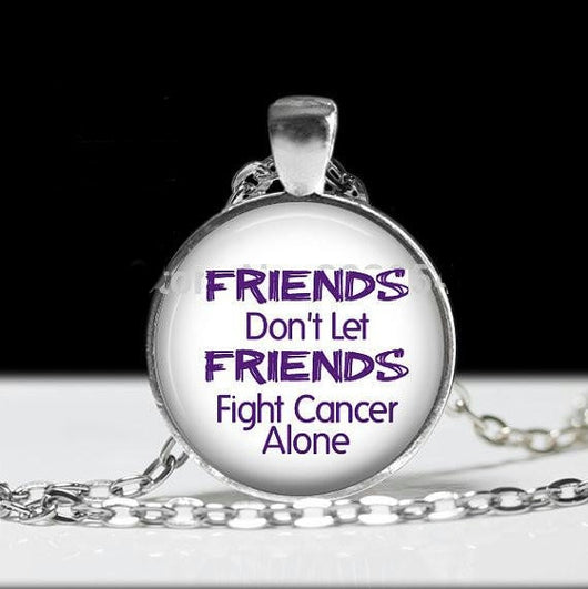 Friends Dont Let Friends Fight Cancer Alone - Cancer Awareness Necklace