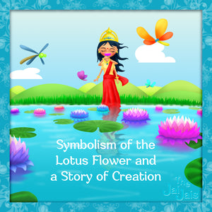 Symbolism of the Lotus Flower and A Story of Creation