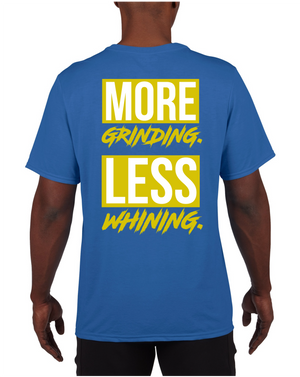 More Grinding Less Whining - Blue