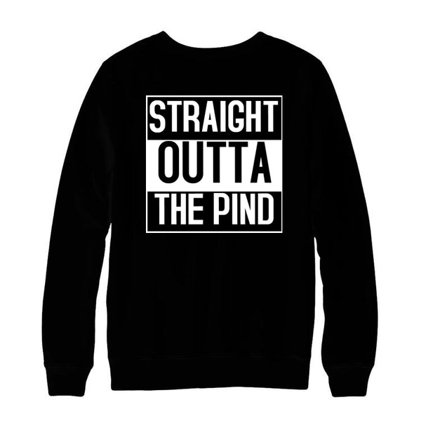 Straight Outta The Pind Sweatshirt