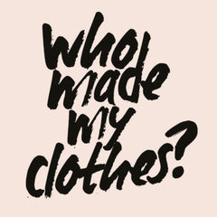 Who made my clothes? is a symbol of the slow fashion and fashion revolution movements and symbolizes fair pay and treatment of workers