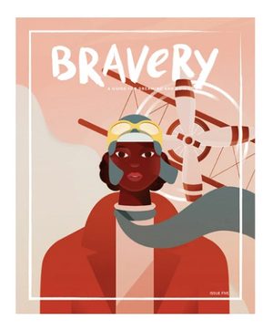 Open image in slideshow, Bravery Magazine is a quarterly print publication for girls and boys that features a brave woman in each issue. Full of educational content, fun DIYs, and illustrated biographies, Bravery is as inspiring as it is beautiful. More importantly, Bravery is a resource. We believe that introducing kids to strong, brave role models will empower them to be strong and brave, too.