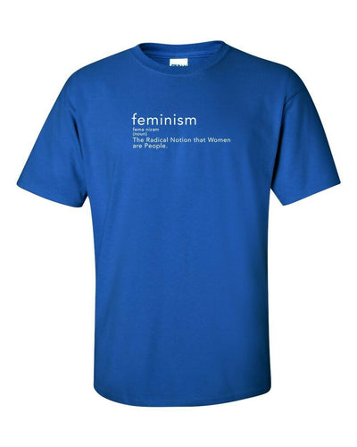 Funny T-Shirt Feminism The Radical Notion That Women are people In Many Colors