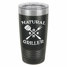 Natural Born Griller Funny Novelty Stainless Steel Coffee Tumbler 20oz and 12oz, Double Wall
