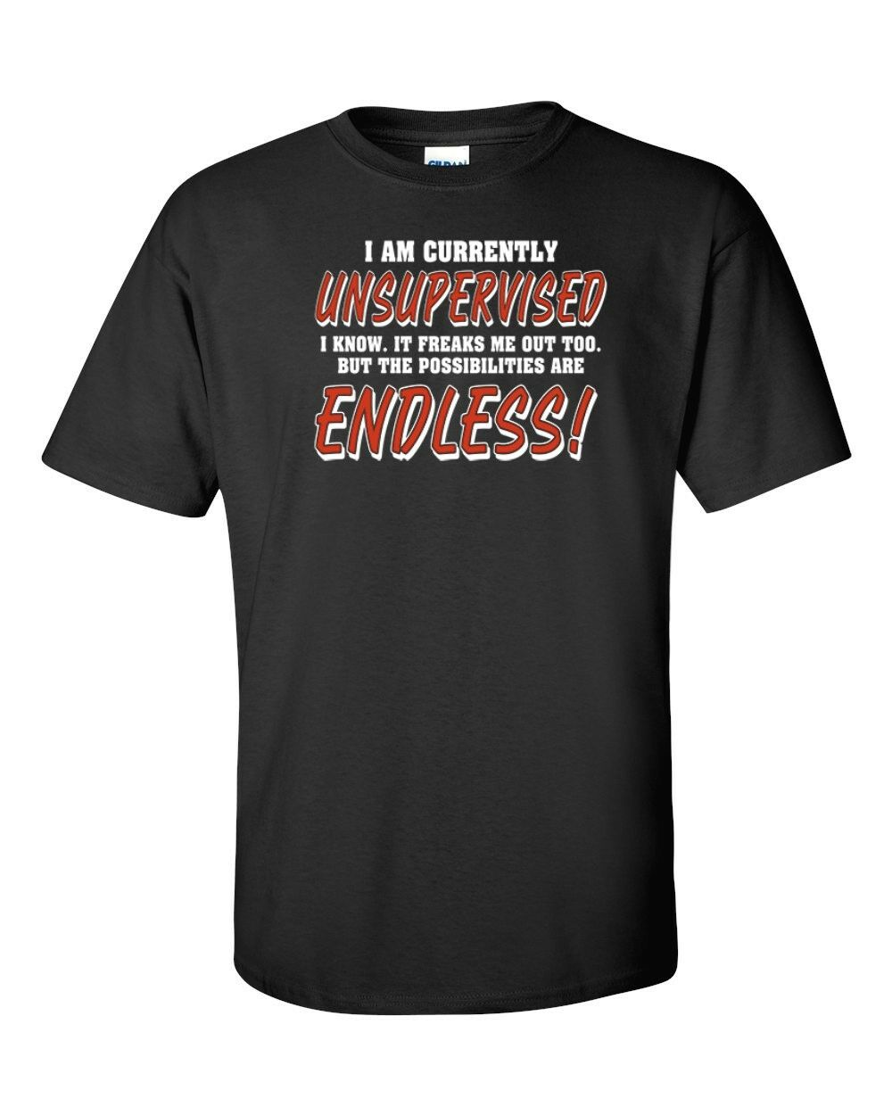 Funny T-Shirt I Am Currently Unsupervised I Know It Freaks Me Out Too