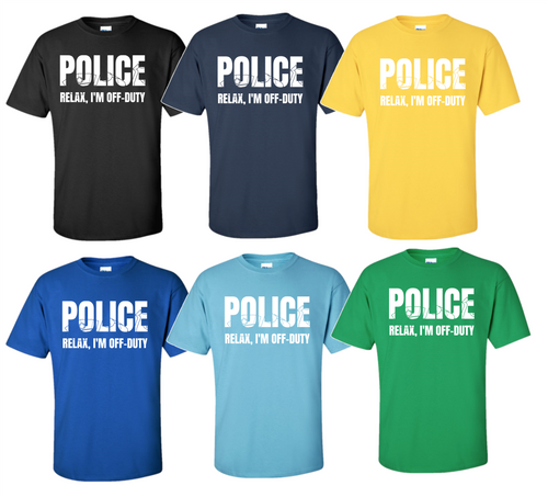 Police Relax I'M Off Duty, T-Shirt Men's Or Women Shirt Funny Classic Fit Soft