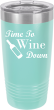 Time To Wine Down Funny Novelty Stainless Steel Wine Or Coffee Tumbler 20oz And 12oz