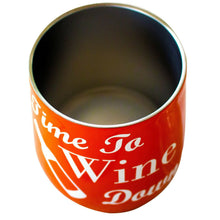 12 OZ Wine Tumbler Novelty Time To Wine Down  Stainless Steel No Sweat