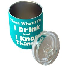 "12 OZ Wine Tumbler Novelty ""Thats What I Do I Drink &""  Stainless Steel No Sweat"