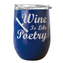 12 OZ Wine Tumbler Novelty Wine Is Like Poetry  Double Wall  Stainless Steel