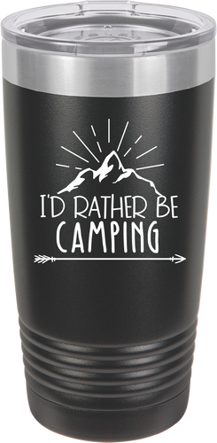 ID Rather Be Camping Funny Novelty Stainless Steel Coffee Tumbler  Double Wall