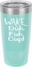 Wake Duh Fuk Up Funny Novelty Stainless Steel Coffee Tumbler 20oz and 12oz , Double Walled