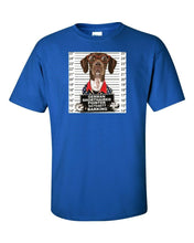Funny T-Shirt- German Shorthaired Pointer Mugshot Crime Barking - In Many Colors