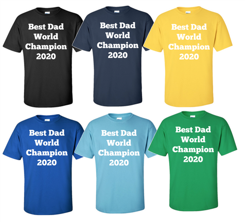 Best Dad World Champion 2020  Funny T Shirt In Many Colors