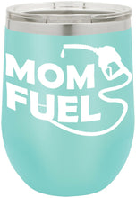 Mom Fuel Funny Novelty Stainless Steel Wine Or Coffee Tumbler 12oz