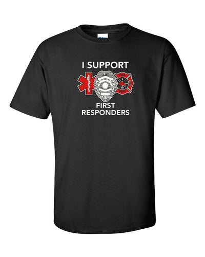 I Support First Responders T Shirt  In Many Colors