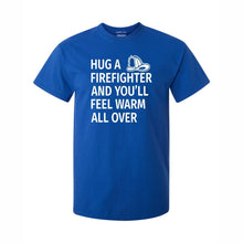Hug A Firefighter Show Your Love Of The Fire Fighter In Your Life