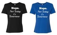 Nope Not Today or Tomorrow Women's Short Sleeve T Shirt Casual And Cute Inspirational Graphics