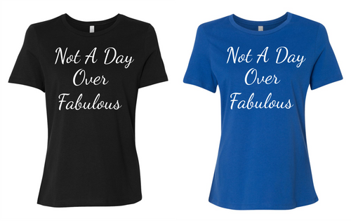 Not A Day Over Fabulous Women's Short Sleeve T Shirt Casual And Cute Inspirational Graphics
