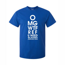 OMG Ref Are You Blind Novelty T Shirt Funny Gift