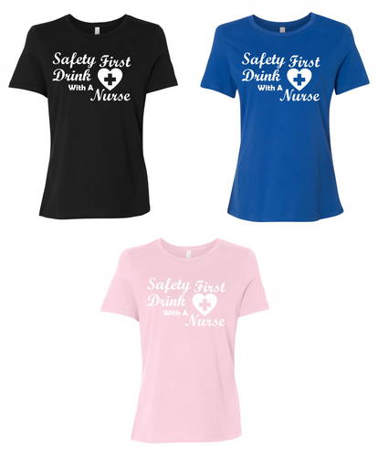Safety First Drink With A Nurse Women's Short Sleeve T Shirt Casual And Cute Inspirational Graphics
