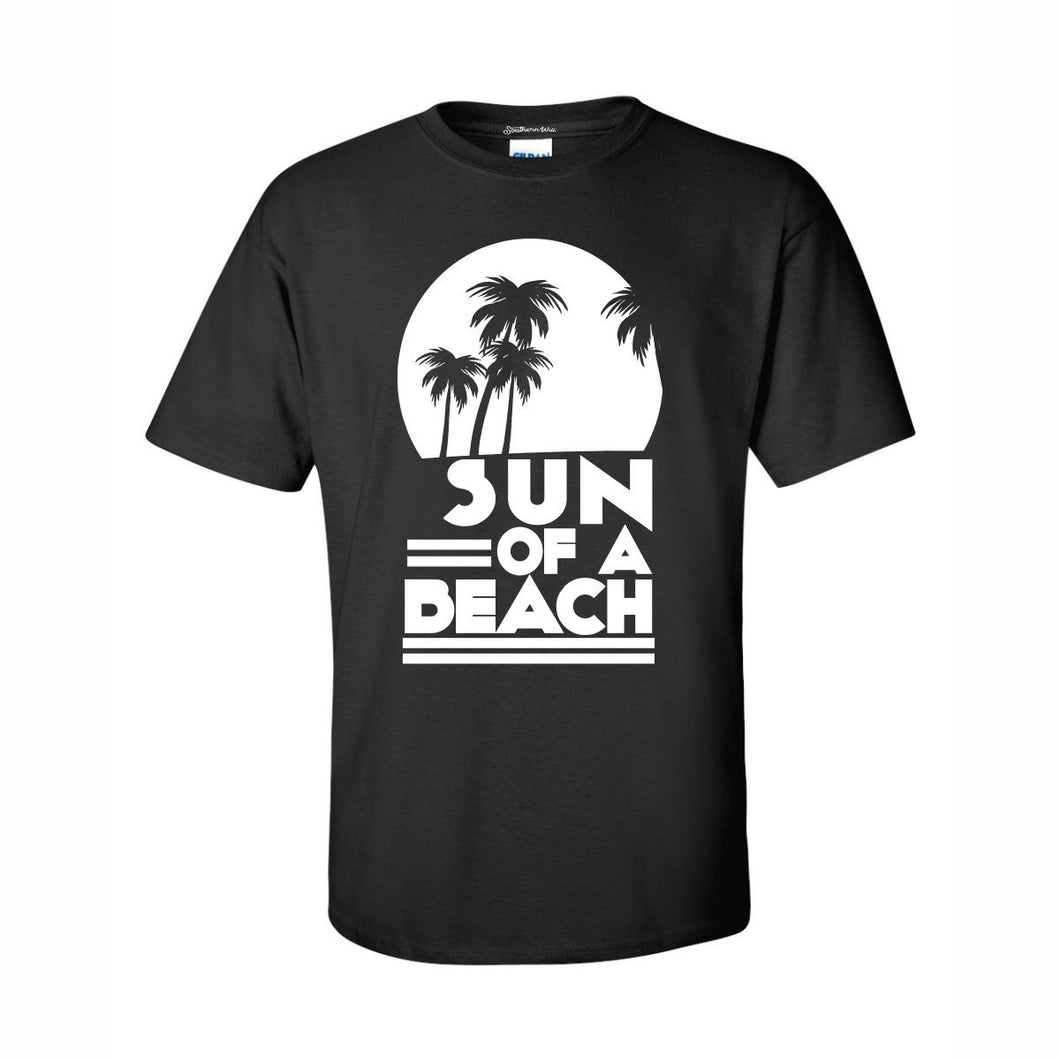 Sun Of A Beach T Shirt Show Your Love Of Sun And Fun
