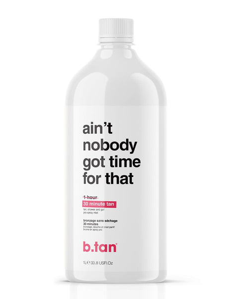 ain't nobody got time for that b.tan