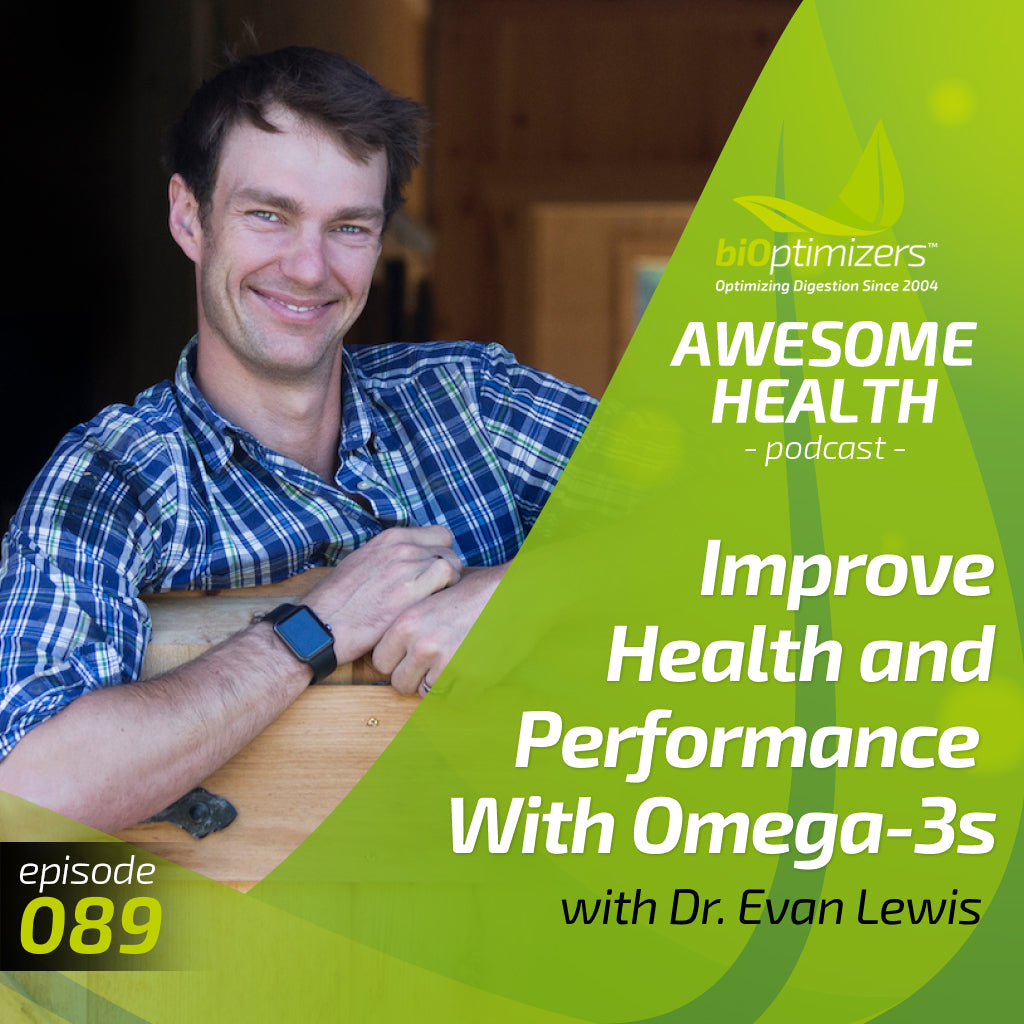BiOptimizers Podcast with Dr. Evan Lewis