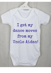 "Personalised Baby Vest with ""I get my moves from <insert name>"""